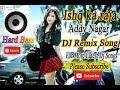 Ishq Ka Raja hard bass dj   Addy Nagar   Hamsar Hayat   dj remix dholki   hindi songs 2019