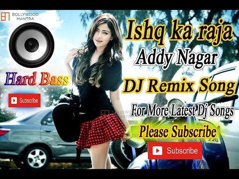 ishq-ka-raja-hard-bass-dj- -addy-nagar- -hamsar-hayat- -dj-remix-dholki- -hindi-songs-2019
