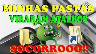 MINHAS PASTAS VIRARAM ATALHOS - SOCORRO!!!!!