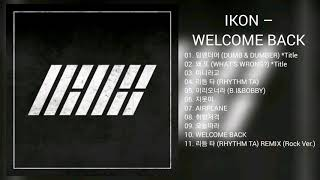 [DOWNLOAD LINK] IKON - WELCOME BACK [DEBUT FULL ALBUM] (MP3)