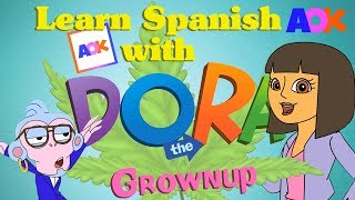 �������� ���� LEARN SPANISH WITH DORA THE GROWNUP ������