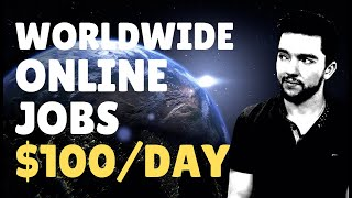 Online Jobs That Pay $100 per Day Worldwide 2020