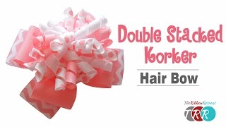 How to Make a Double Stacked Korker Hair Bow - TheRibbonRetreat.com