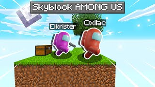 PLAY MINECRAFT BUT IT'S A SKYBLOCK AMONG US !