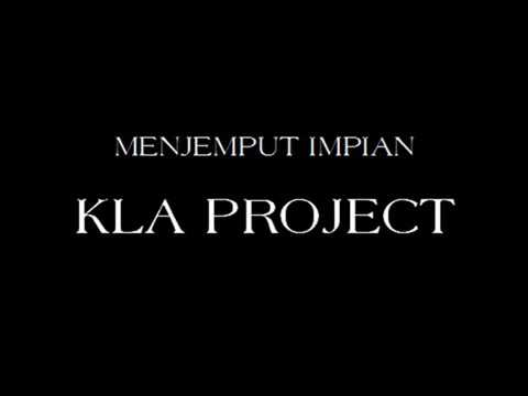 KLA Project - Menjemput Impian with lyric