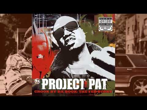 Project Pat ● 2006 ● Crook By Da Book: The Fed Story (FULL ALBUM)