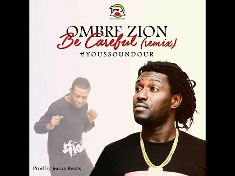 Ombre Zion - Be Careful Remix (Youssou Ndour) prod by Jeuus Beatz