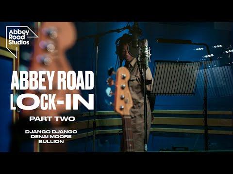 Abbey Road Lock-In: Django Django X Denai Moore X Bullion   Ep. 1 Part 2