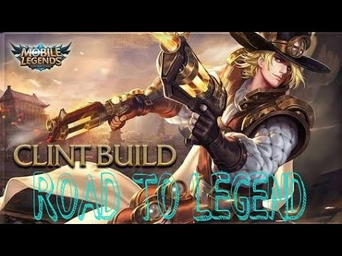 road to legend best clint gameplay and best clint build mobile legends youtube. Black Bedroom Furniture Sets. Home Design Ideas