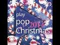 Play Pop Christmas 2014 New Full Album December (+Download Link) [Half Hour Christmas Music]