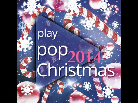 Play Pop Christmas 2014 New Full Album December (+Download Link) [Half Hour Christmas Music]