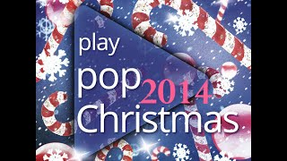 Repeat youtube video Play Pop Christmas 2014 New Full Album December (+Download Link) [Half Hour Christmas Music]