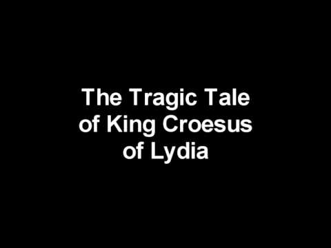 The Tragic Tale of King Croesus of Lydia