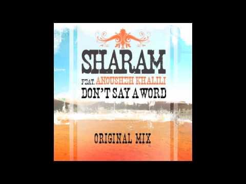 Sharam Feat. Anousheh Khalili Dont Say A Word (Original Mix)