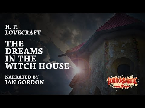 """""""The Dreams in the Witch House"""" by H. P. Lovecraft (Narrated by Ian Gordon)"""