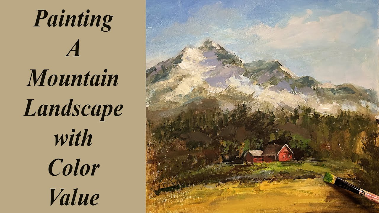 painting a mountain landscape with acrylics using the techniques of color value