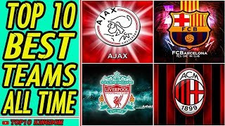 TOP 10 Greatest Football Teams Of All Time