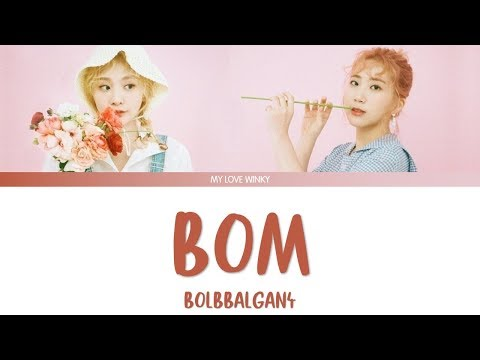 "BOLBBALGAN4 (볼빨간사춘기) - ""BOM"" (나만, 봄) Color Coded Lyrics (Eng/Rom/Han)"