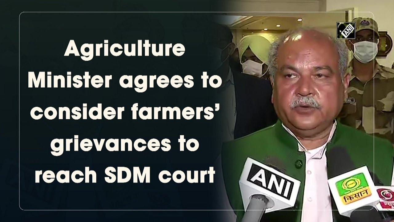 Agriculture Minister agrees to consider farmers' grievances to reach SDM court