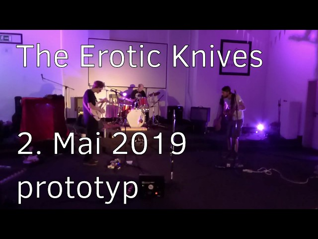 20190502 - prototyp - The Erotic Knives
