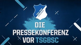 LIVE: Die Pressekonferenz vor #TSGBSC