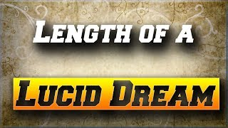 How Long is a Lucid Dream? - 5 Minute Lesson