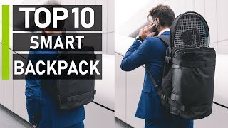 Top 10 Cool Smart Backpacks For Everyday Traveling | Part 2