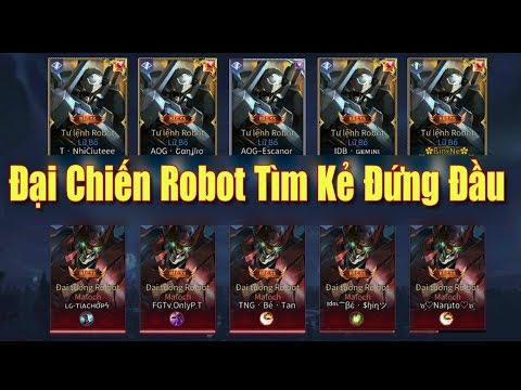 [Gcaothu] Cuộc chiến long trời lở đất giữa Tư Lệnh Robot quyết chiến Đại tướng robot kẻ nào đứng đầu