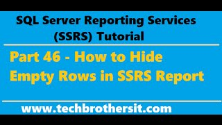 SSRS Tutorial 46 - How to Hide Empty Rows in SSRS Report
