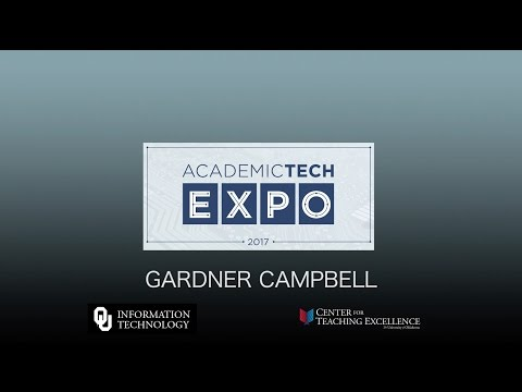 Gardner Campbell - Academic Technology Expo, The University of Oklahoma