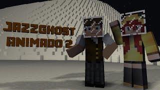JAZZGHOST ANIMADO 2 (MINHA NAMORADA VIAJOU PARA A LUA SEM MIM!!)