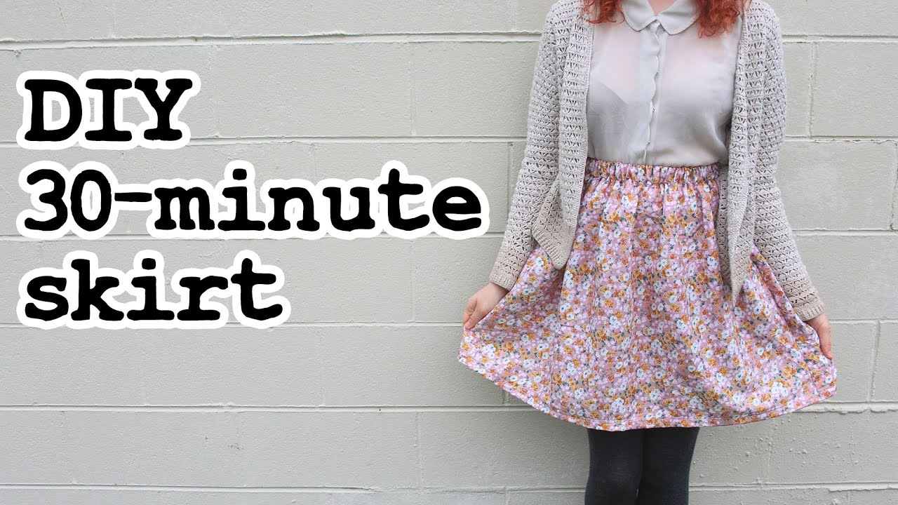 How To Make a Skirt In 30 Minutes - YouTube
