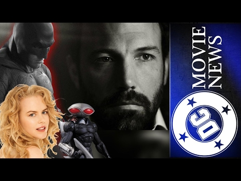 Affleck Out of The Batman, New Aquaman Casting & More! - DC Movie News