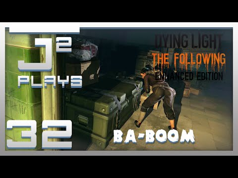 Dying Light Enhanced Edition Campaign Gameplay - Ba-Boom - Part 32