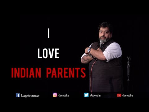 I Love Indian Parents - Stand-Up Comedy by Jeeveshu Ahluwalia