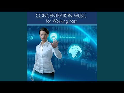 Concentration Music for Working Fast
