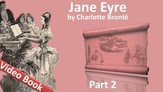 Part 2 - Jane Eyre Audiobook by Charlotte Bronte (Chs 07-11)(, 2011-09-22T06:15:32.000Z)