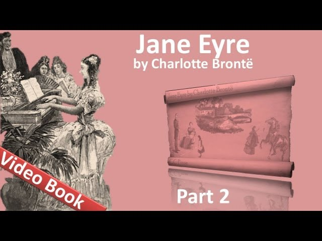 Part 2 - Jane Eyre Audiobook by Charlotte Bronte (Chs 07-11) Travel Video