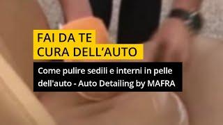 MA-FRA :: www.mafra.com :: Pulizia pelle auto - Come pulire sedili e gli interni in pelle auto