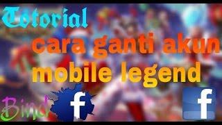 Cara Mengganti akun mobile legends - Bind Facebook #Etutor