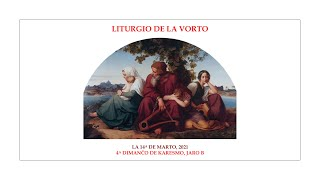 La Liturgio de la Vorto — 4a Dimanĉo de Karesmo, jaro B — 14.03.2021