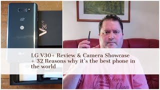 LG V30+ Review + Camera Showcase + 32 reasons why it's the best phone in the world