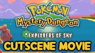 Pokemon Mystery Dungeon: Explorers of Sky - The Movie - Marathon Edition (All Cutscenes)