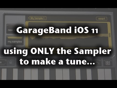GarageBand iOS 11 - using ONLY the sampler to make a tune...