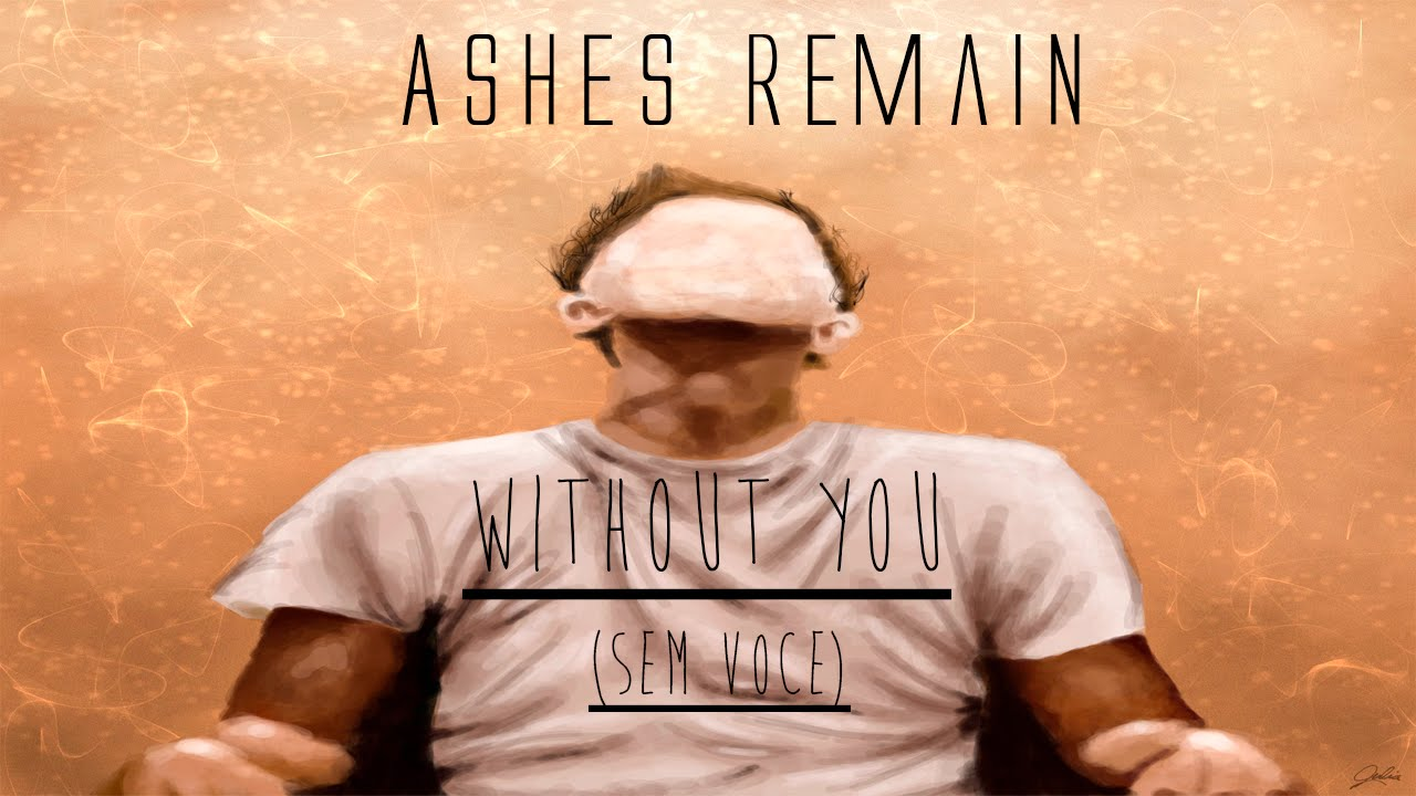 скачать ashes remain-without you бесплатно