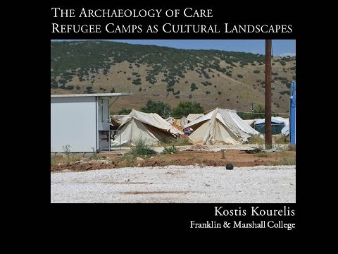 """Dr Kostis Kourelis, """"The Archaeology of Care: Refugee Camps as Cultural Landscapes"""""""