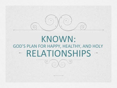 Known: God's Plan for Relationships - 05 - Conflict