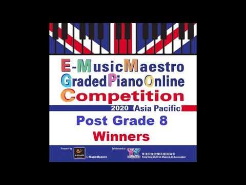 E-MusicMaestro Graded Piano Online Competition 2020(Asia Pacific)Post Grade 8-1st Prize Winner