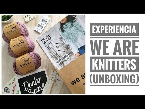 """Experiencia """"We Are Knitters"""" (Unboxing)"""