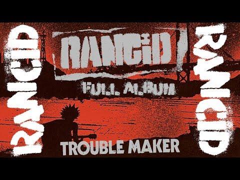 Rancid - Trouble Maker (FULL ALBUM DELUXE 2017)